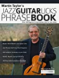 Martin Taylor's Jazz Guitar Licks Phrase Book: Beginner & Intermediate Licks for Jazz Guitar (English Edition)