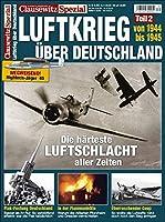 Luftkrieg ueber Deutschland 2 - 1944-1945: Clausewitz Spezial 30