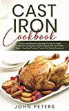 Cast Iron Cookbook: Classic and Modern Recipes for Your Lodge Cast Iron Cookware, Skillet, Sheet...