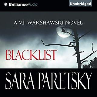 Blacklist     V. I. Warshawski, Book 11              By:                                                                                                                                 Sara Paretsky                               Narrated by:                                                                                                                                 Sandra Burr                      Length: 15 hrs and 37 mins     143 ratings     Overall 4.2