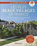 Les plus beaux villages de France - 159 destinations de charme à découvrir