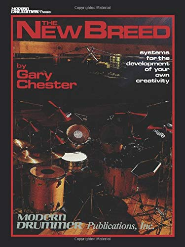 The New Breed Drums Book -Revised Edition With CD-: Noten, CD für Schlagzeug: Systems for the Development of Your Own Creativity (Book & CD)