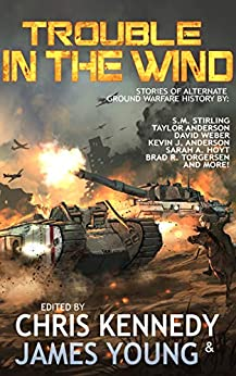Trouble in the Wind (The Phases of Mars Book 3) by [Chris Kennedy, James Young, Taylor Anderson, Sarah Hoyt, S.M. Stirling, Brad Torgersen, Kevin Anderson, Kevin Ikenberry, David Weber, Christopher Nuttall, Joelle  Presby, Rob Howell, Alan William Webb, Monalisa Foster, S. Philip  Bolger, Justin Watson, Peter Grant, Jan Niemczyk, Patrick Doyle]