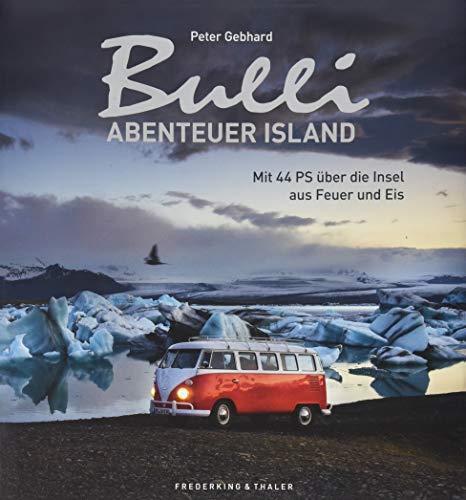 Bulli-Abenteuer Island: Mit 44 PS über die Insel aus Feuer und Eis. Neuer Bildband vom Macher des »Großen Bulli-Abenteuers«. Mit exklusiven Drohnenfotografien von Island und dem Oldtimer VW Bulli T1.