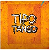 Tipo Tango [Explicit]