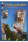 Châteaudouble - Topo-guide d'escalade