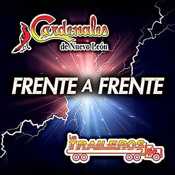 Frente A Frente Cardenales De Nuevo León - Los Traileros Del Norte