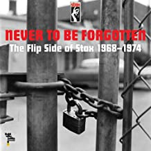 Never to Be Forgotten: Flip Side Of Stax 1968 - 1974 Numbered RSD Exclusive