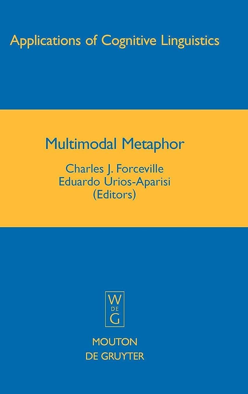 マウントバンク記録付属品Multimodal Metaphor (Applications of Cognitive Linguistics)