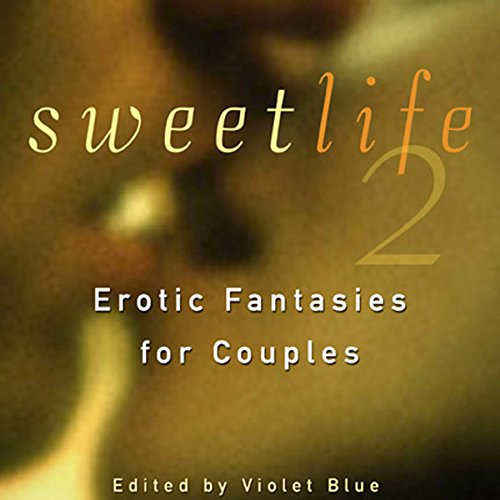 Sweet Life 2: Erotic Fantasies for Couples cover art