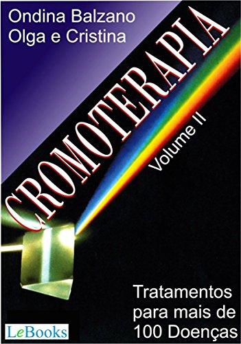 Cromoterapia vol. II: Tratamento para mais de 100 doenças (Coleção Terapias Naturais) (Portuguese Edition) New Jersey