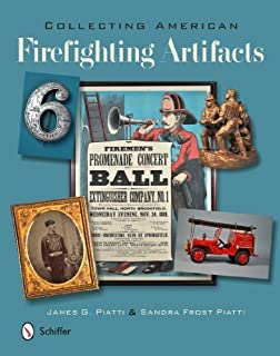 Collecting American Firefighting Artifacts by James Piatti (2014-08-14)