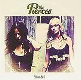 Songtexte von The Pierces - You & I