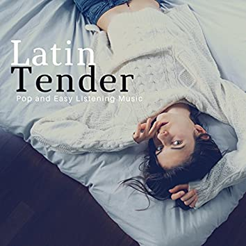 Latin Tender (Pop And Easy Listening Music)