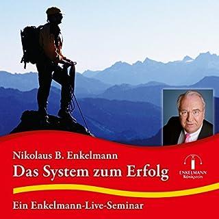 Das System zum Erfolg     Ein Enkelmann-Live-Seminar              Autor:                                                                                                                                 Nikolaus B. Enkelmann                               Sprecher:                                                                                                                                 Nikolaus B. Enkelmann                      Spieldauer: 4 Std. und 1 Min.     61 Bewertungen     Gesamt 4,6
