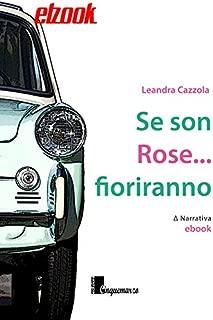 Se son Rose... fioriranno (Italian Edition)