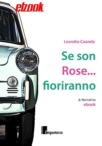 Amazon Com Se Son Rose Fioriranno Italian Edition Ebook Leandra Cazzola Kindle Store