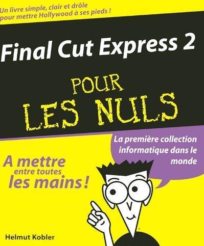 Final Cut Express 2 pour les nuls