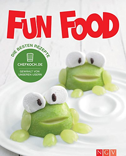 Chefkoch.de Fun Food: 80 Lieblingsrezepte von den Usern gewählt (German Edition)