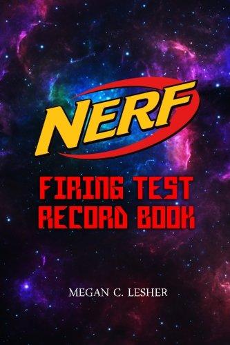 NERF FIRING TEST RECORD BOOK Version 1.3.3: Nerf Guns Attachments: 11
