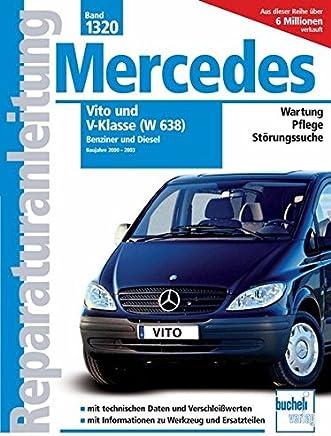 Mercedes Vito und V-Klasse Serie W638 2000-2003 Benziner und Diesel Reparaturanleitungen
