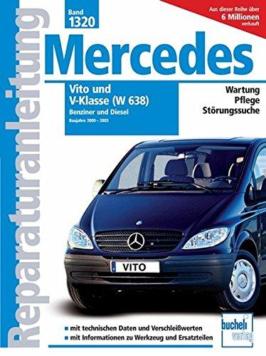 Mercedes Vito und V-Klasse Serie W638 2000-2003 Benziner und Diesel: Vito 108 CDI/111 CDI/112 CDI Motor 611; Vito 113/114 2.0- und 2.3 Liter Benziner, ... Pflege, Störungssuche (Reparaturanleitungen)
