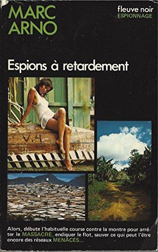 Espions à retardement [Broché] by Arno Marc