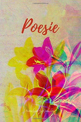 POESIE Notizbuch für Gedichte: Klassisches gefüttertes Notizbuch für deine eigenen Gedichte, Gedanken und Texte. Für alle Lyriker und Schreiber. Sie können anfangen, ein Dichter zu sein!