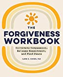Image of The Forgiveness Workbook: Cultivate Compassion, Release Resentment, and Find Peace (Workbook Series)