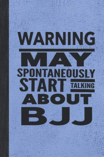 """Warning May Spontaneously Start Talking About BJJ: Journal For The Martial Arts Woman Girl Man Guy, Best Funny Gift For Sensei Students - Vintage Blue Cover 6""""x9"""" Notebook"""