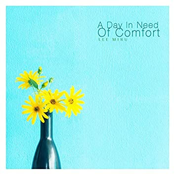 A Day In Need Of Comfort
