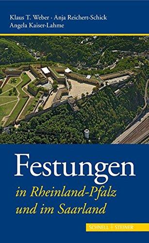 Festungen in Rheinland-Pfalz und im Saarland (Deutsche Festungen, Band 4)