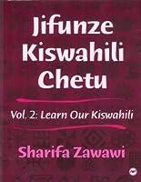 Jifunze Kiswahili Chetu (Learn Our Kiswahili, Vol 2)