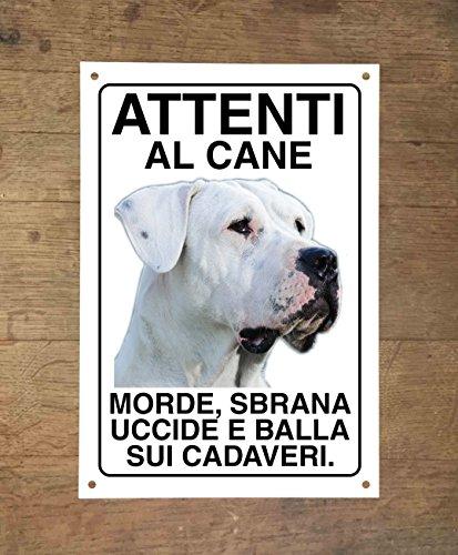 DOGO ARGENTINO Attenti al cane morde sbrana uccide e balla sui cadaveri (20X30)