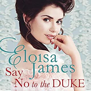 Say No to the Duke     The Wildes of Lindow Castle, Book 4              By:                                                                                                                                 Eloisa James                           Length: Not Yet Known     Not rated yet     Overall 0.0