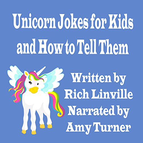 Unicorn Jokes for Kids and How to Tell Them  audiobook cover art