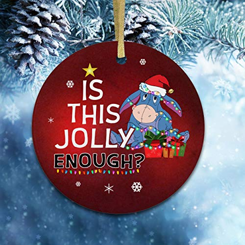 Christmas 2020 Ornament Is This Jolly Enough Ornaments Eeyore Lovers Ornament Christmas Tree Decor