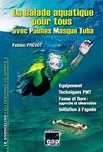 BALADE AQUATIQUE POUR TOUS de Fabien Prévot
