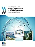 OECD Studies on Water Water Governance in OECD Countries: A Multi-level Approach