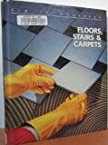 Floors, Stairs and Carpets (Fix-It-Yourself)