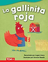 La gallinita roja/ The Little Red Hen (Literary Text)