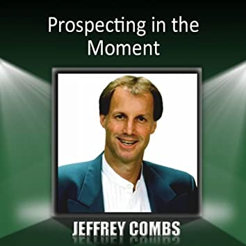 Prospecting in the Moment