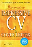 How to Write an Impressive CV and Cover Letter: A Comprehensive Guide for Jobseekers (English Edition)