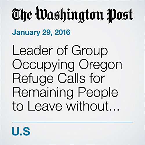 Leader of Group Occupying Oregon Refuge Calls for Remaining People to Leave without Using Force cover art