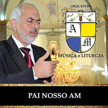 Pai Nosso A.M (Música e Liturgia)