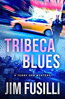 Tribeca Blues (The Terry Orr Mysteries Book 3) by [Jim Fusilli]