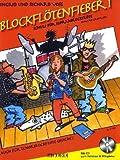 Blockflötenfieber 1: Die neue Schule für Sopranblockflöte für den Beginn ab 7 Jahre