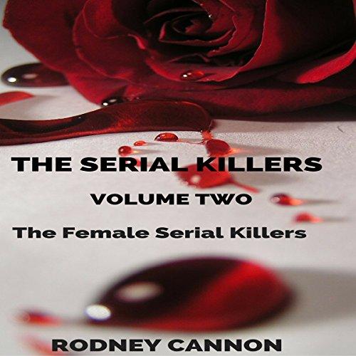 The Serial Killers, Book 2: The Female Serial Killers cover art