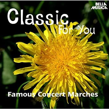 Classic for You: Famous Concert Marches