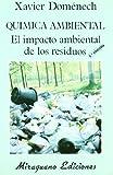 Química Ambiental. El Impacto Ambiental de los Residuos (Ecología)